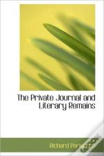 The Private Journal And Literary Remains