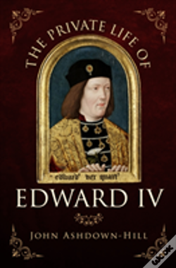 Wook.pt - The Private Life Of Edward Iv