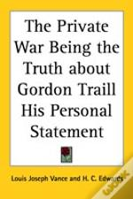 The Private War Being The Truth About Gordon Traill His Personal Statement