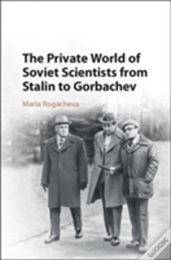 Wook.pt - The Private World Of Soviet Scientists From Stalin To Gorbachev