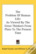 The Problem Of Human Life: As Viewed By
