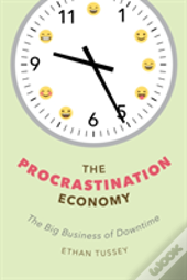The Procrastination Economy