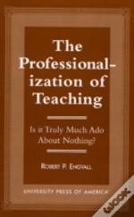 The Professionalization Of Teaching
