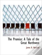 The Promise: A Tale Of The Great Northwe