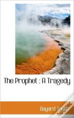 The Prophet : A Tragedy