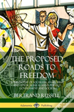 The Proposed Roads To Freedom