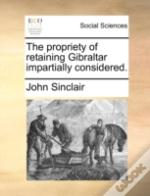 The Propriety Of Retaining Gibraltar Imp