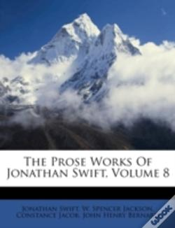 Wook.pt - The Prose Works Of Jonathan Swift, Volume 8