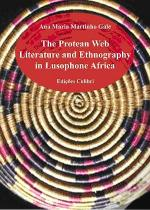 The Protean Web Literature And Ethnography in Lusophone Africa