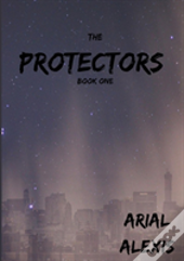 The Protectors Trilogy: Book One
