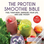 The Protein Smoothie Bible