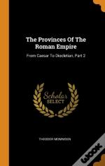 The Provinces Of The Roman Empire