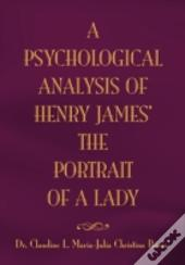 The Psychological Analysis Of Henry James In The Portrait Of A Lady