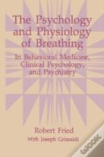 The Psychology And Physiology Of Breathing