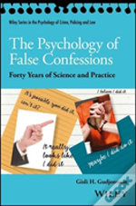 The Psychology Of False Confessions