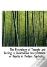 The Psychology Of Thought And Feeling; A