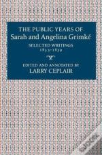 The Public Years Of Sarah And Angelina Grimke