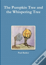 The Pumpkin Tree And The Whispering Tree