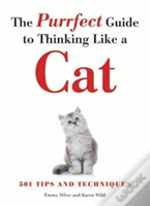 The Purrfect Guide To Thinking Like A Cat