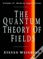 The Quantum Theory Of Fieldsmodern Applications