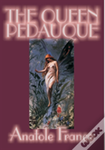 The Queen Pedauque By Anatole France, Fiction, Action & Adventure