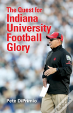 The Quest For Indiana University Football Glory