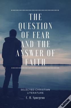 Wook.pt - The Question Of Fear And The Answer Of Faith