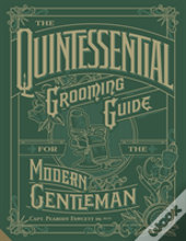 The Quintessential Grooming Guide For The Adventurous Gentleman