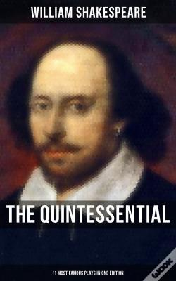 Wook.pt - The Quintessential Shakespeare: 11 Most Famous Plays In One Edition