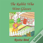 The Rabbit Who Wore Glasses