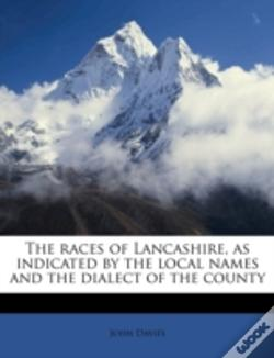 Wook.pt - The Races Of Lancashire, As Indicated By The Local Names And The Dialect Of The County