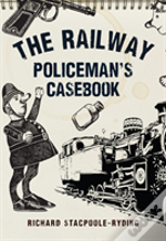 The Railway Policeman'S Casebook