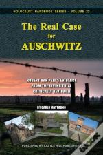 The Real Case For Auschwitz