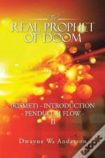 The Real Prophet Of Doom (Kismet) - Introduction - Pendulum Flow - Ii
