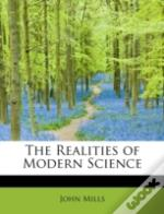 The Realities Of Modern Science