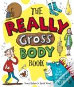 The Really Gross Body Book