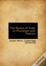 The Realm Of Ends Or Pluralism And Theis