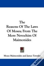 The Reasons Of The Laws Of Moses; From T