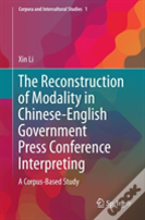 The Reconstruction Of Modality In Chinese-English Government Press Conference Interpreting