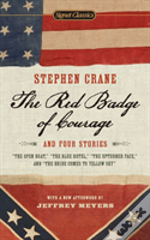 The Red Badge Of Courage And Four Stories,