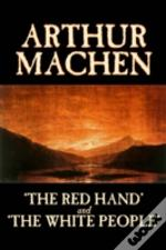 'The Red Hand' And 'The White People'