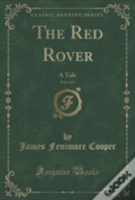 The Red Rover, Vol. 3 Of 3: A Tale (Classic Reprint)