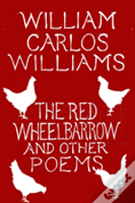 The Red Wheelbarrow 38 Other Poems