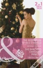 The Redemption Of Rico D'Angelo / The Rancher'S Christmas Princess