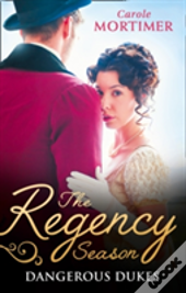 The Regency Season: Dangerous Dukes