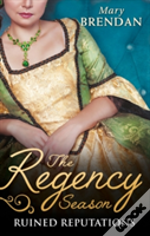 The Regency Season: Ruined Reputations