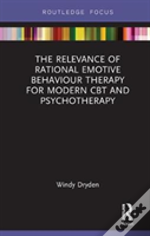 The Relevance Of Rational Emotive Behaviour Therapy For Modern Cbt And Psychotherapy