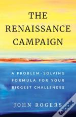 The Renaissance Campaign: A Problem-Solv