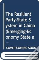 The Resilient Party-State System In China