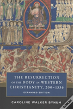 Wook.pt - The Resurrection Of The Body In Western Christianity, 200-1336